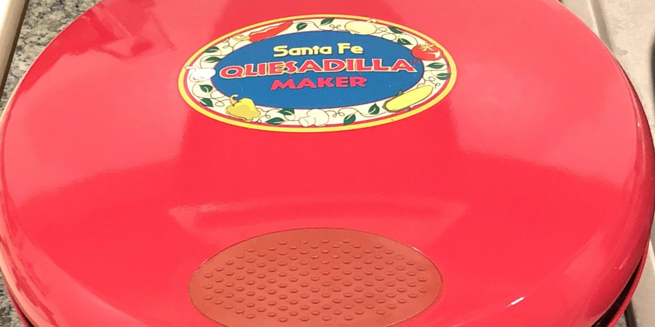 My Best Friend – Santa Fe Quesadilla Maker