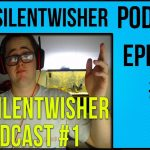 The Silentwisher Podcast | Episode #1 | W/ Buckley, Northern & Kasey