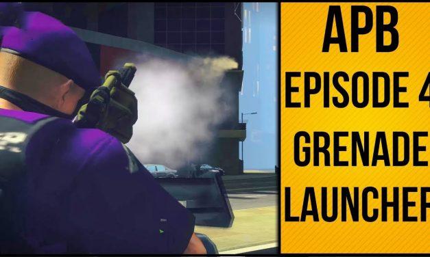 APB Reloaded – Episode 4 – Grenade Launcher!