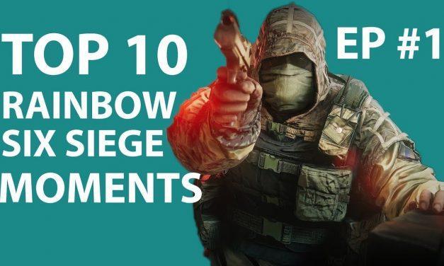 Top 10 Rainbow Six Siege Moments   Episode 1