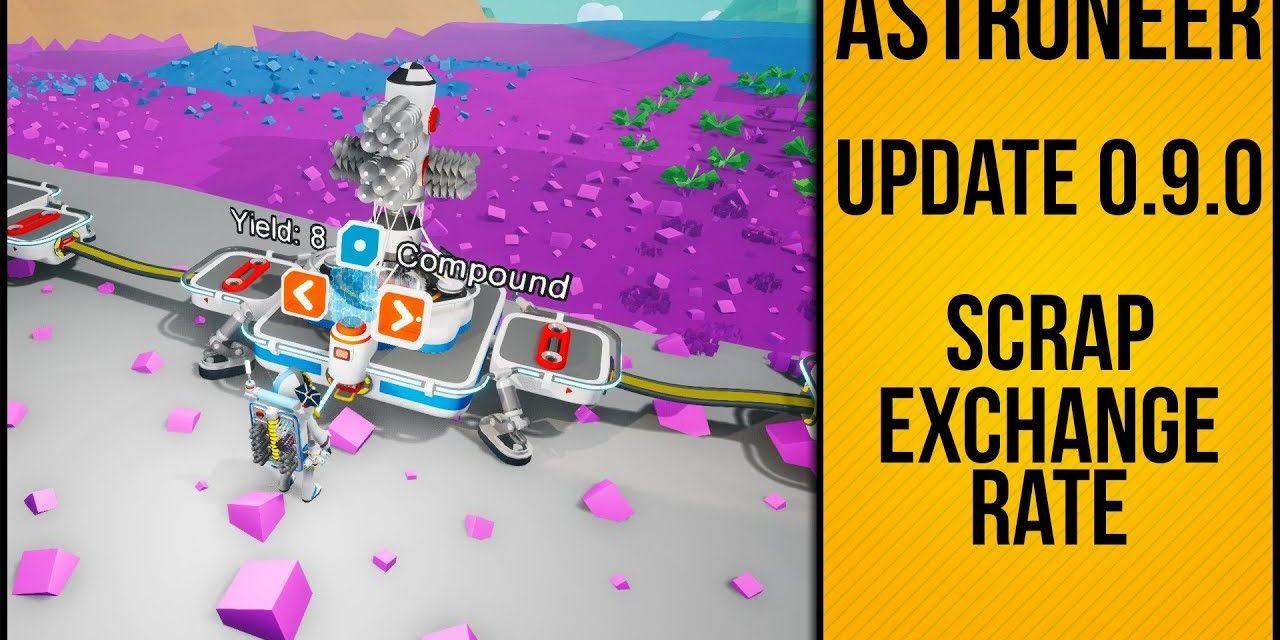 Astroneer Scrap Exchange Rate Patch 0.9.0