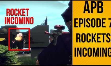 APB Reloaded – №7 – Rockets Incoming!