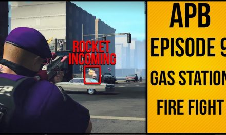 APB Reloaded – №9 – Gas Station Action!