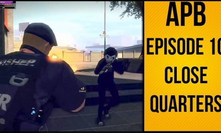 APB Reloaded – №10 – Close Quarters