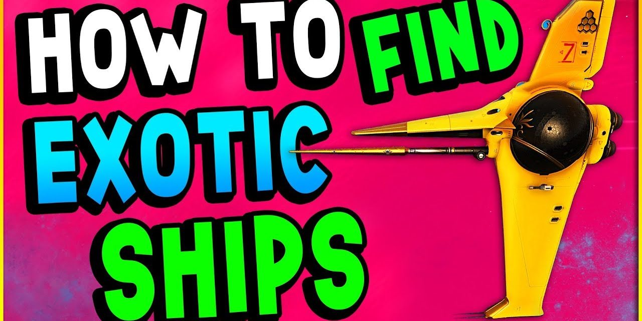 HOW TO FIND AN EXOTIC SHIPS | No Man's Sky Next