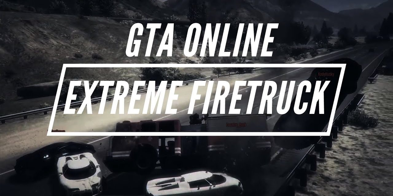 Extreme Firetruck Road Battle – GTA Online Adversary Mode
