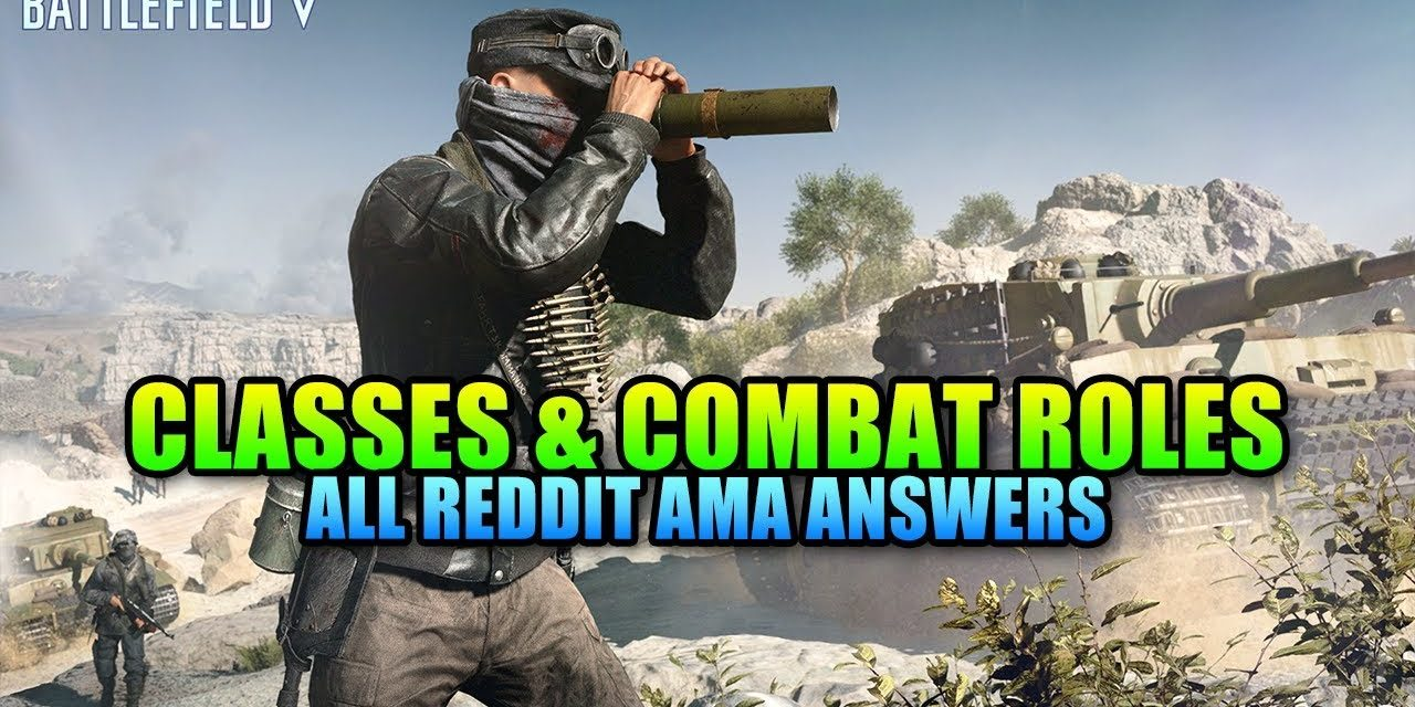 Customization For All – Battlefield 5 Classes & Combat Roles AMA Breakdown