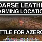 Awesome Coarse Leather Farming Location | World of Warcraft – BFA