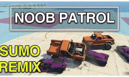 Noob Patrol | GTA Online Sumo Remix | Ep.1