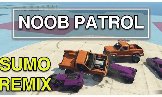 Noob Patrol   GTA Online Sumo Remix   Ep.1