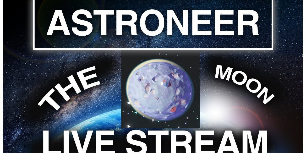 We Made It To The Moon! – Astroneer