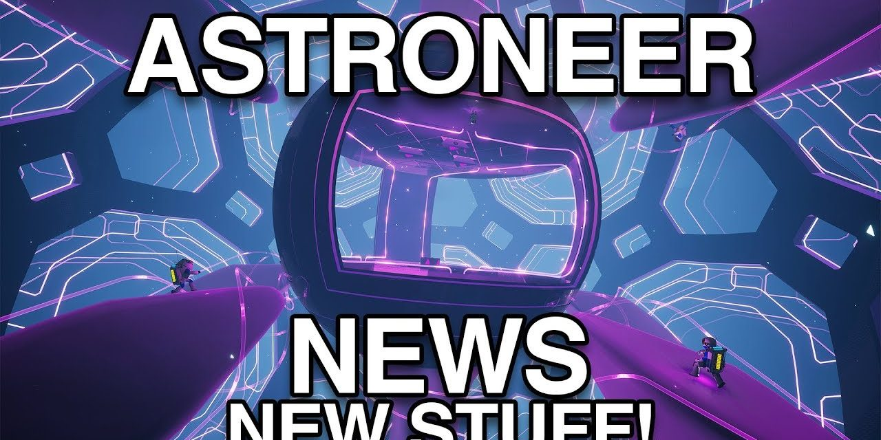 Astroneer News: New Drills, New Solar Panels, New Planets & More