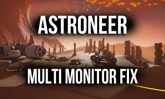Astroneer On Wrong Screen – Multi Monitor Fix | Tutorial