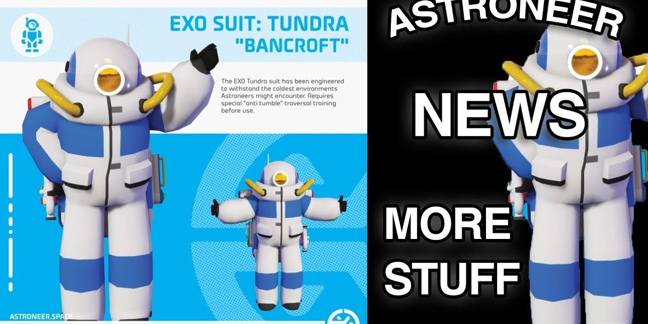 "Astroneer News: Exo Suit Tundra ""Bancroft"" & More Customization's & Dance Emotes"
