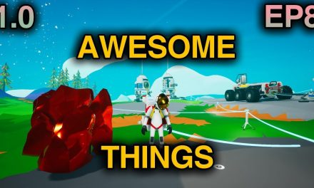 Finding Awesome Things! | Astroneer 1.0 Playthrough | Ep.8