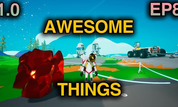Finding Awesome Things!   Astroneer 1.0 Playthrough   Ep.8