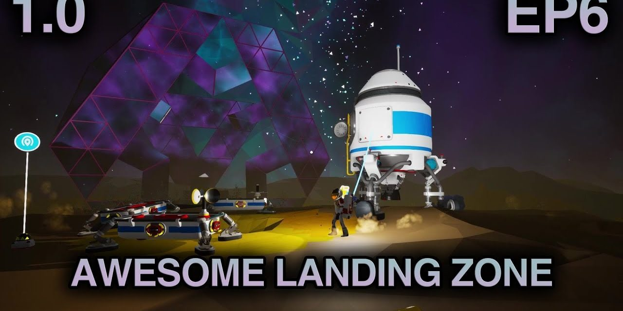 Awesome Moon Landing Zone! | Astroneer 1.0 Playthrough | Ep.6