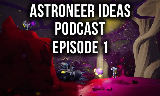Ground Radar, Galaxies, Automation & More | Astroneer Ideas Podcast | Ep1