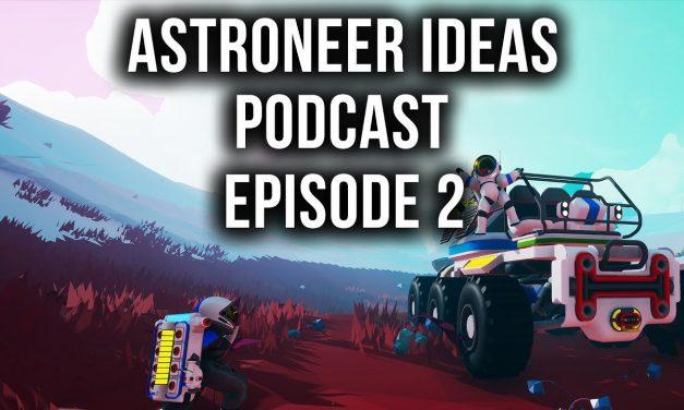 Animals, Water, Spaceships, Binoculars & More | Astroneer Ideas Podcast | Ep2