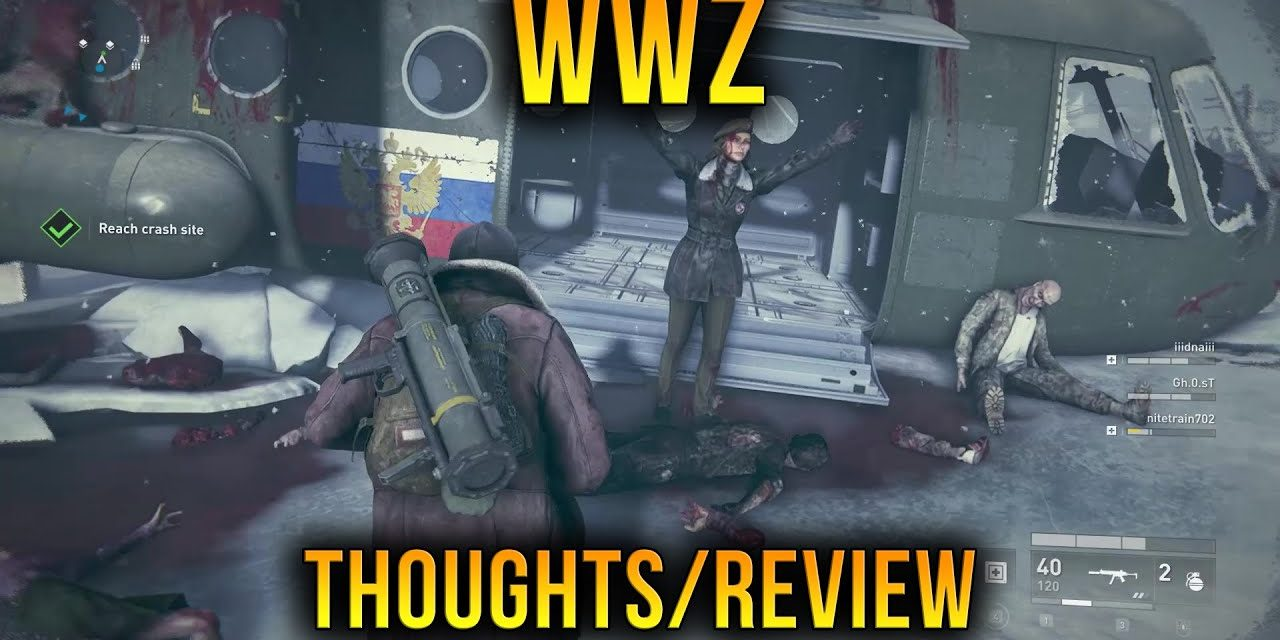 "My Thoughts On World War Z – ""WWZ Game"" Review-ish"