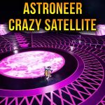 Astroneer Crazy Space Satellite – Episode 12