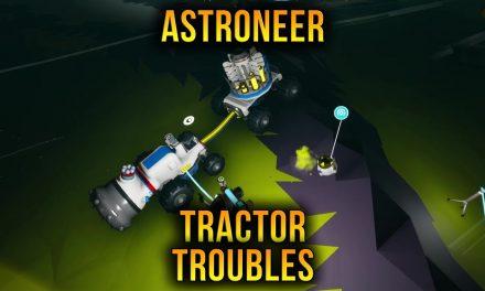 Astroneer Tractor Troubles – Episode 13