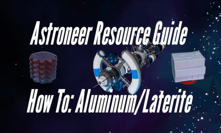 Astroneer Resource Guide: Aluminum/Laterite