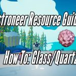 Astroneer Resource Guide: Glass/Quartz