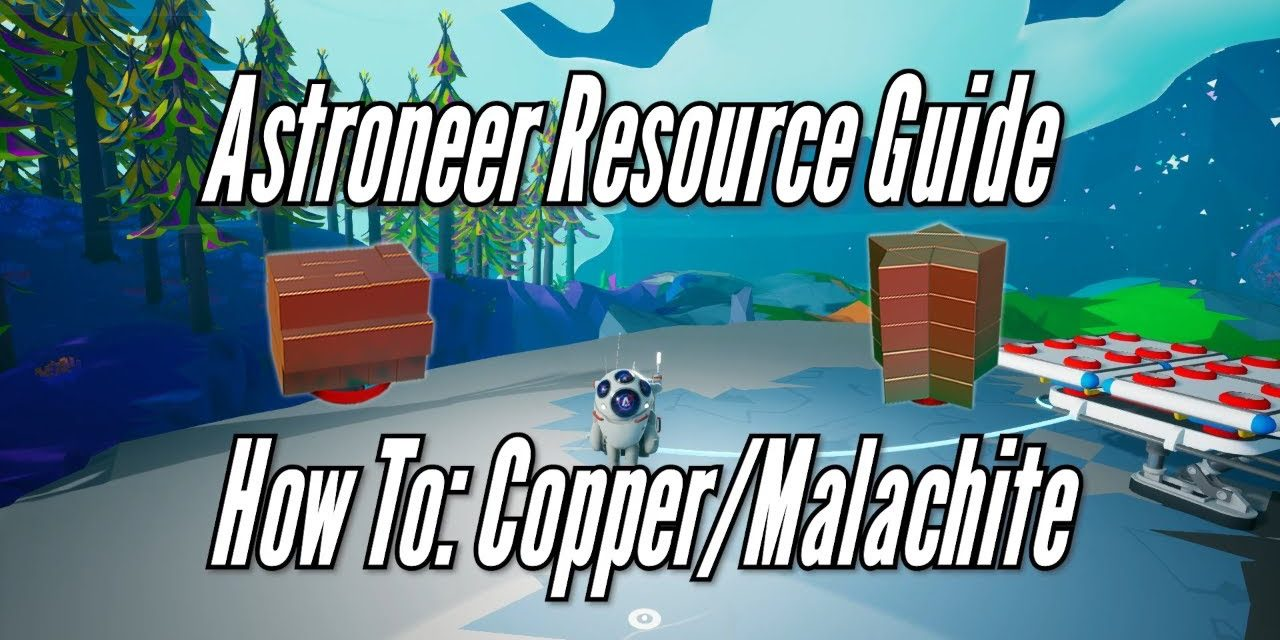 Astroneer Resource Guide: Copper/Malachite