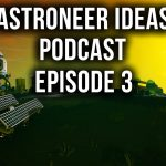 Spaceships, Mule Transport, NPCs & More | Astroneer Ideas Podcast | Ep3