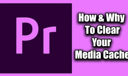 How To Clear Your Adobe Media Cache & Why