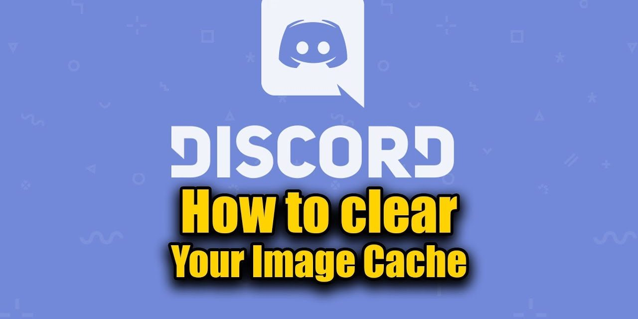 How To Clear Your Discord Image Cache