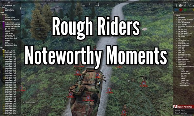 Rough Riders Noteworthy Moments – Arma 3 Zeus POV/Gameplay
