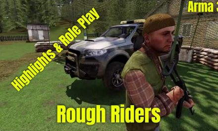 Give Me Sandbags Bro – Arma 3 Rough Riders OP. 5.11.2020