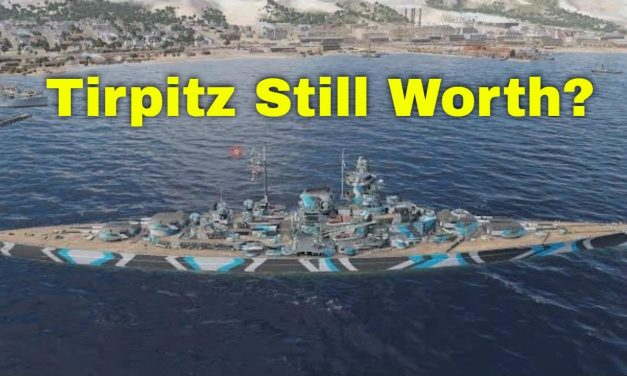 Tirpitz Still Worth It June 2020? [Re-Review] + My Setup