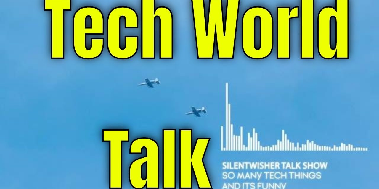 Interesting Things Happening In Tech – The Silentwisher Talk Show Ep.19