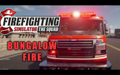 Bungalow Fire – Fire Fighting Simulator The Squad