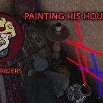 WHY YOU PAINT MY HOUSE – ARMA 3 ROUGH RIDERS