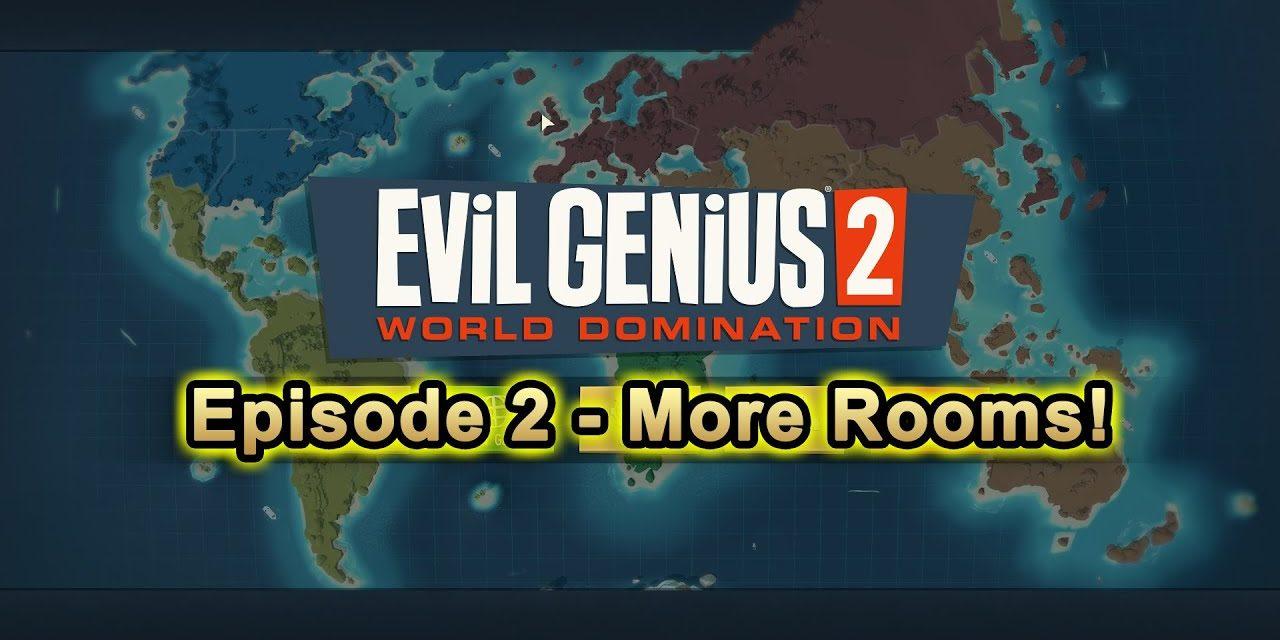 Evil Genius 2 Ep2 – MORE ROOMS