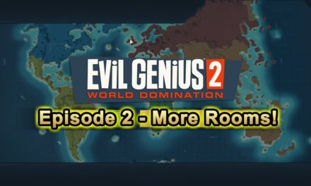 Evil Genius 2 Ep2 – MORE ROOMS