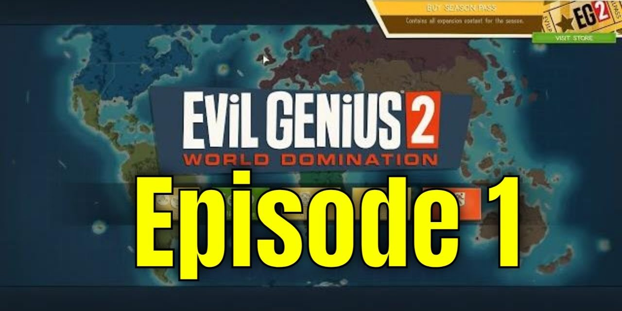 Evil Genius 2 Ep1 – The Beginning – Live Stream