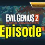Evil Genius 2 Ep1 – The Beginning – Live Stream