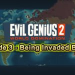 Evil Genius 2 Ep3 – Being Invaded By FOJ