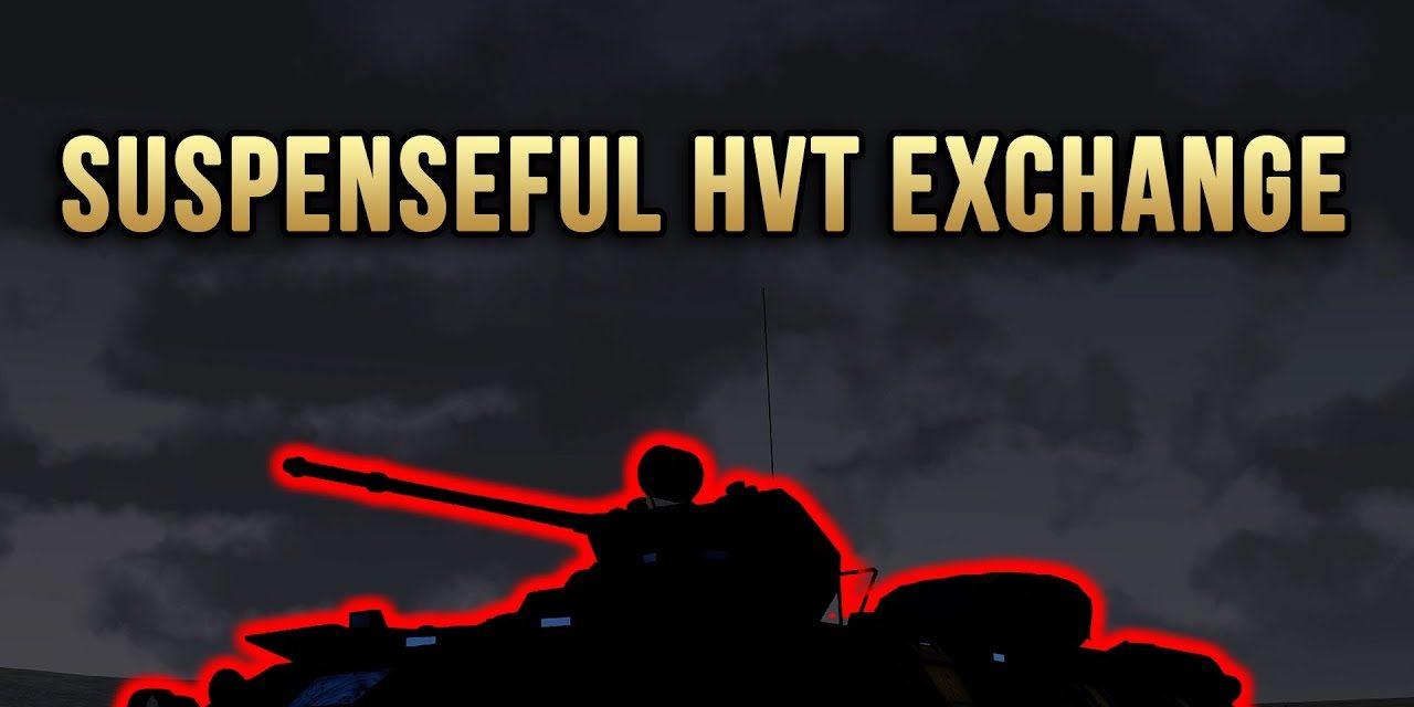 HVT Exchange – Suspenseful! – Arma 3 Highlight